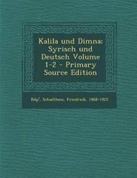 Kalila und Dimna; Syrisch und Deutsch Volume 1-2 - Primary Source Edition