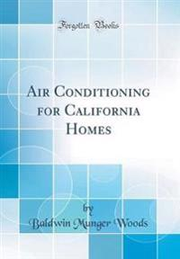 Air Conditioning for California Homes (Classic Reprint)