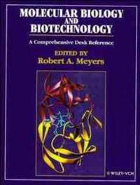 Molecular Biology and Biotechnology: A Comprehensive Desk Reference
