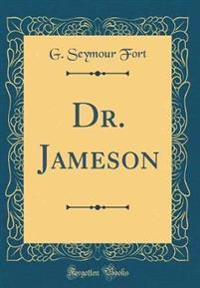 Dr. Jameson (Classic Reprint)