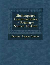 Shakespeare Commentaries - Primary Source Edition