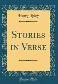 Stories in Verse (Classic Reprint)