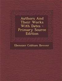 Authors And Their Works With Dates - Primary Source Edition