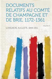Documents Relatifs Au Comte de Champagne Et de Brie, 1172-1361 Volume 3