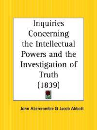 Inquiries Concerning the Intellectual Powers and the Investigation of Truth 1839