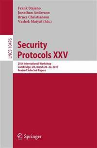 Security Protocols Xxv