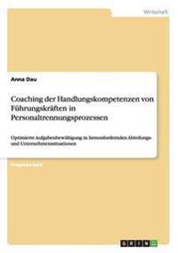 Coaching der Handlungskompetenzen von Führungskräften in Personaltrennungsprozessen