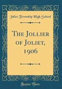 The Jollier of Joliet, 1906 (Classic Reprint)
