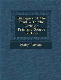 Dialogues of the Dead with the Living