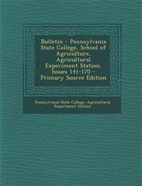 Bulletin - Pennsylvania State College, School of Agriculture, Agricultural Experiment Station, Issues 141-170