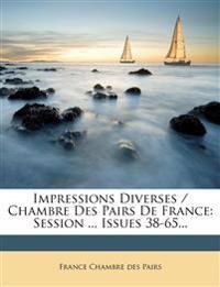 Impressions Diverses / Chambre Des Pairs de France: Session .., Issues 38-65...