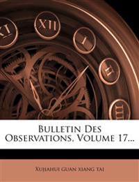 Bulletin Des Observations, Volume 17...
