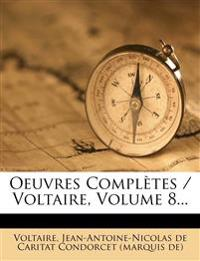 Oeuvres Completes / Voltaire, Volume 8...