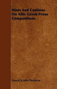 Hints and Cautions on Attic Greek Prose Compositions