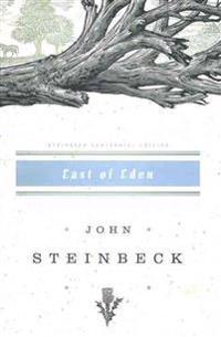 East of Eden: John Steinbeck Centennial Edition (1902-2002)