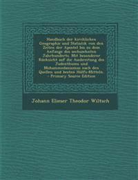 Handbuch der kirchlichen Geographie und Statistik von den Zeiten der Apostel bis zu dem Anfange des sechszehnten Jahrhunderts. Mit besonderer Rücksich