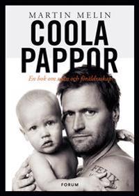 Coola pappor : en bok om män och föräldraskap