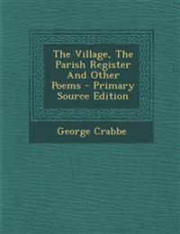The Village, The Parish Register And Other Poems
