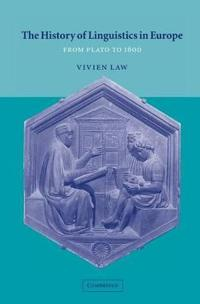 The History of Linguistics in Europe from Plato to 1600