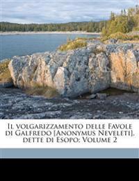 Il volgarizzamento delle Favole di Galfredo [Anonymus Neveleti], dette di Esopo; Volume 2