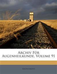 Archiv Für Augenheilkunde, Volume 91