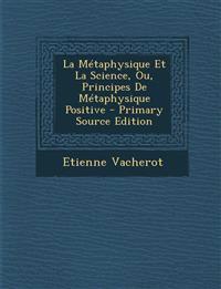 Metaphysique Et La Science, Ou, Principes de Metaphysique Positive