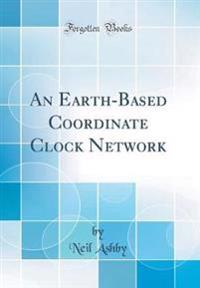 An Earth-Based Coordinate Clock Network (Classic Reprint)