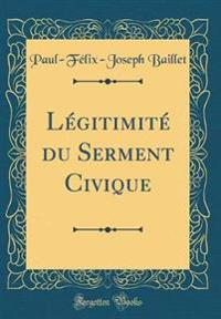 Le´gitimite´ du Serment Civique (Classic Reprint)