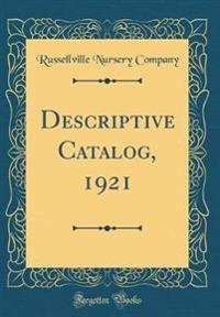 Descriptive Catalog, 1921 (Classic Reprint)