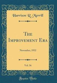 The Improvement Era, Vol. 36