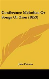 Conference Melodies Or Songs Of Zion (1853)