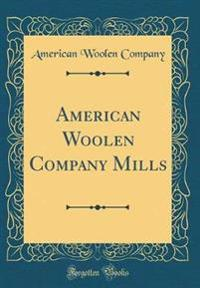 American Woolen Company Mills (Classic Reprint)