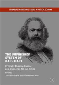 The Unfinished System of Karl Marx