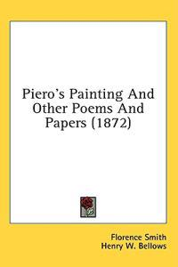 Piero's Painting And Other Poems And Papers (1872)