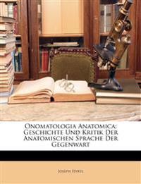 Onomatologia Anatomica: Geschichte Und Kritik Der Anatomischen Sprache Der Gegenwart