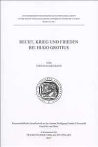 Recht, Krieg und Frieden bei Hugo Grotius