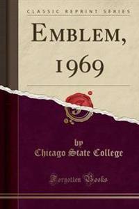 Emblem, 1969 (Classic Reprint)