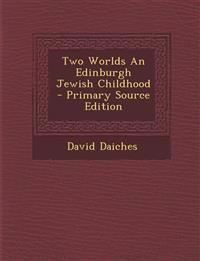 Two Worlds An Edinburgh Jewish Childhood