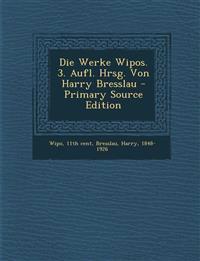 Die Werke Wipos. 3. Aufl. Hrsg. Von Harry Bresslau