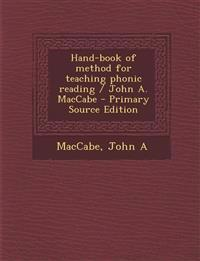 Hand-book of method for teaching phonic reading / John A. MacCabe