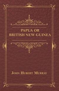 Papua Or British New Guinea
