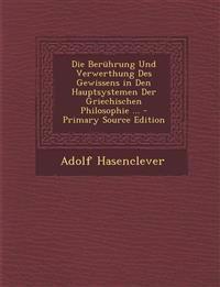 Die Berührung Und Verwerthung Des Gewissens in Den Hauptsystemen Der Griechischen Philosophie ... - Primary Source Edition