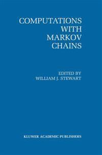 Computations With Markov Chains