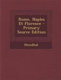 Rome, Naples Et Florence - Primary Source Edition