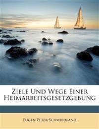 Ziele Und Wege Einer Heimarbeitsgesetzgebung, Zweite Auflage