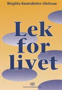 Lek for livet - Birgitta Knutsdotter Olofsson | Inprintwriters.org