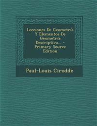 Lecciones De Geometría Y Elementos De Geometría Descriptiva... - Primary Source Edition