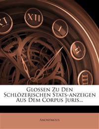 Glossen Zu Den Schlozerischen STATS-Anzeigen Aus Dem Corpus Juris...