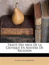 Traité Des Abus De La Critique En Matière De Religion