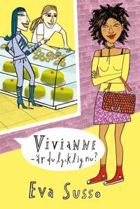 Vivianne - är du lycklig nu?